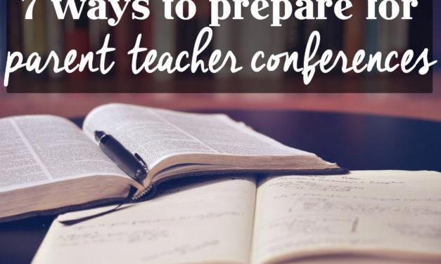 Parent Teacher Conferences: 7 Ways to Prepare